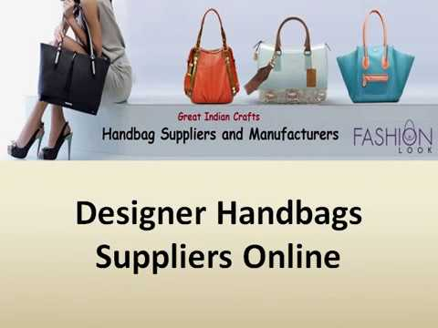 9ae8cf9cc1 Designer Handbags Suppliers Online youtube.com Handbags are the most  selling products for women in now a days. A woman want to buy only a  quality Handbag ...