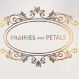 Prairies & Petals