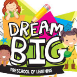 Dream Big Preschool of Learning